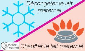 Comment décongeler et/ou chauffer le lait maternel
