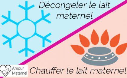 décongeler ou chauffer le lait maternel protocle