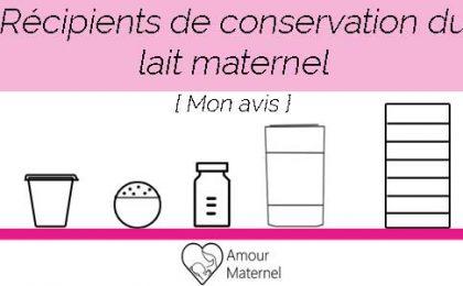 conservation du lait maternel mon avis sur les contenants
