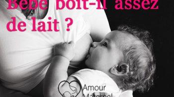 Comment savoir si mon bébé boit assez de lait maternel